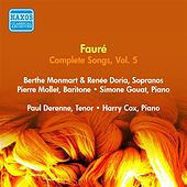 Faure, G.: Songs (Complete), Vol. 5 - Opp. 63A, 106, 113, 114, 118 (Doria, Monmart, Mollet, Derenne) (1955) by Various Artists