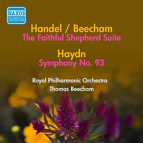 Handel, G.F.: Faithful Shepherd Suite (The) (Arr. T. Beecham) / Haydn, J.: Symphony No. 93 (Beecham) (1950) by Thomas Beecham