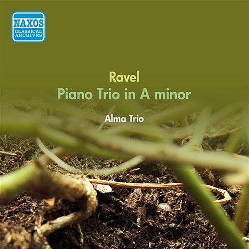 Ravel, M.: Piano Trio in A Minor (Alma Trio) (1950) by Alma Trio