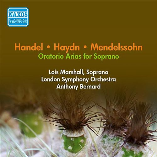 Oratorio Arias: Marshall, Lois - Handel, G.F. / Haydn, F.J. / Mendelssohn, F. (1957) by Lois Marshall
