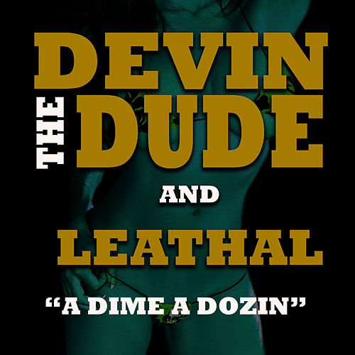 A Dime A Dozen by Devin The Dude