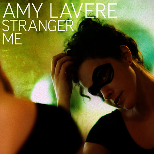 Stranger Me by Amy LaVere