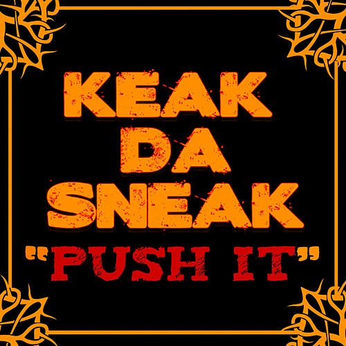 Push It by Keak Da Sneak