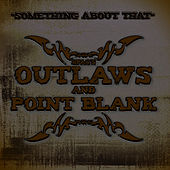 Something About That by Outlaws