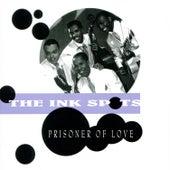 Prisoner of Love by The Ink Spots