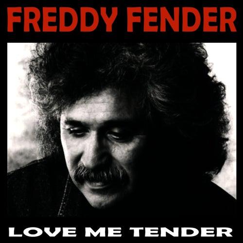 Love Me Tender by Freddy Fender