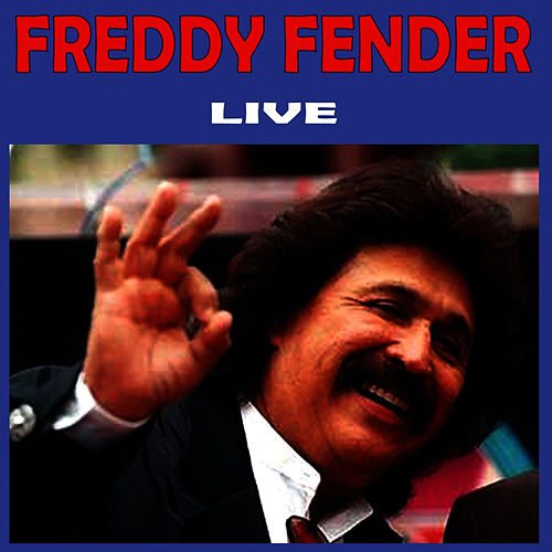 Live by Freddy Fender