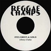 Ites Green & Gold - Single by Johnny Clarke