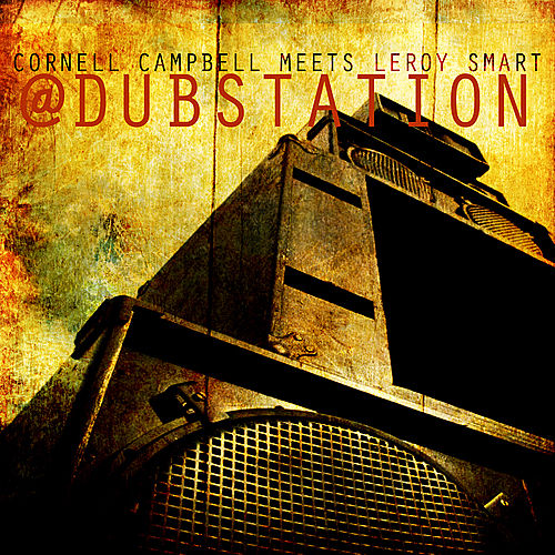 Cornell Campbell Meets Leroy Smart At Dub Station by Various Artists