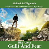 Beyond Guilt And Fear, Hypnosis With Solfeggio Tones by Anna Thompson