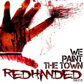 Redhanded by We Paint The Town