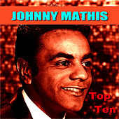 Johnny Mathis Top Ten by Johnny Mathis