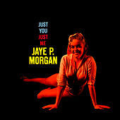 Just You, Just Me by Jaye P. Morgan