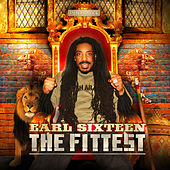 The Fittest by Earl Sixteen