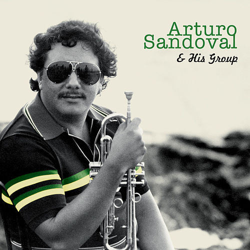 Arturo Sandoval & His Group by Arturo Sandoval