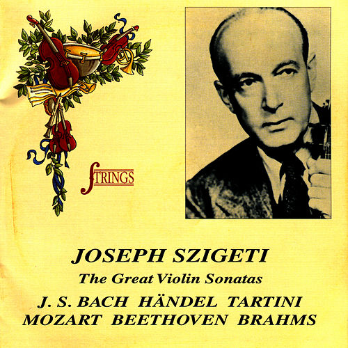 The Great Violin Sonatas by Joseph Szigeti