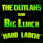 Hard Labor by Big Lurch