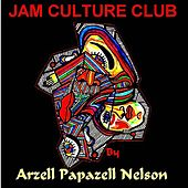Jam Culture Club by Arzell Papazell Nelson