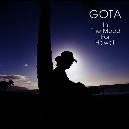 In The Mood For Hawaii by Gota