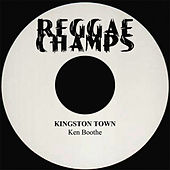 Kingston Town - Single by Ken Boothe