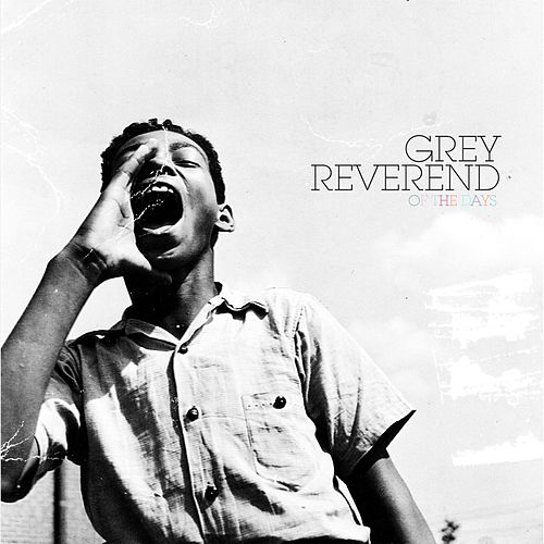 Of The Days by Grey Reverend