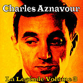 La Légende Vol. 3 by Charles Aznavour