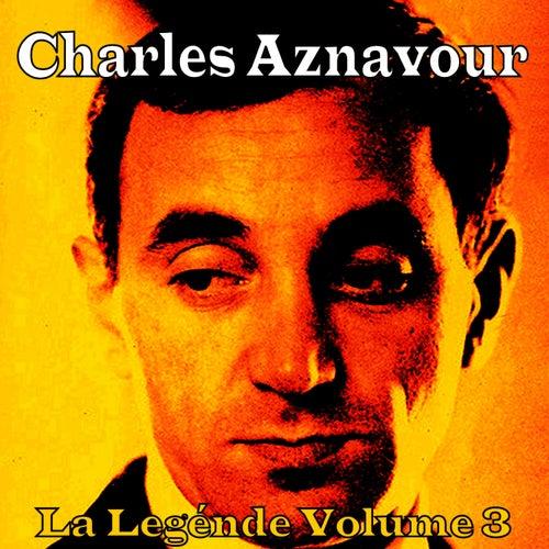 La Légende Vol. 3 by Charles Aznavour
