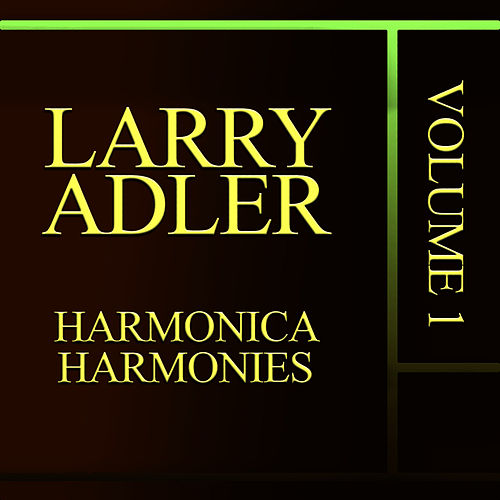 Harmonica Harmonies, Vol. 1 by Larry Adler