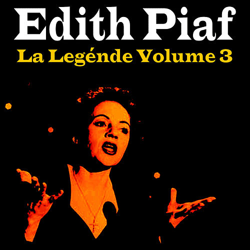 La Légende Vol. 3 by Edith Piaf