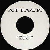 Just Say Who by Horace Andy