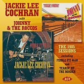 The 1985 Sessions Including Fiddle Fit Man And Tearin' Up The Border by Various Artists