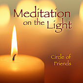 Meditation on the Light by Circle Of Friends