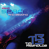 From Space and Beyond by Tim Reynolds