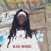 Bad Mind (Single) by Natural Black