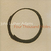 Four Thousand Holes by John Luther Adams