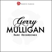Rare Recordings by Gerry Mulligan