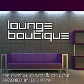 Lounge Boutique (The Finest In Lounge and Chillout Presented By Leuchtpunkt) by Various Artists