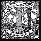 Andrew Jackson Jihad & Ghost Mice by Various Artists