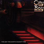 The Day the Earth Caught Fire by City Boy