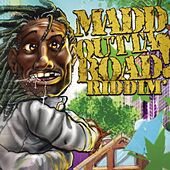 Madd Outta Road Riddim by Various Artists