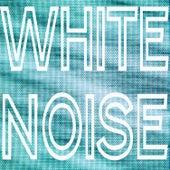 White Noise - Single by White Noise Sleeping Aid