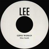Gipsy Woman by Slim Smith