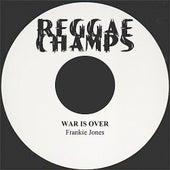 War Is Over by Frankie Jones