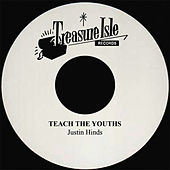 Teach The Youths by Justin Hinds & The Dominoes
