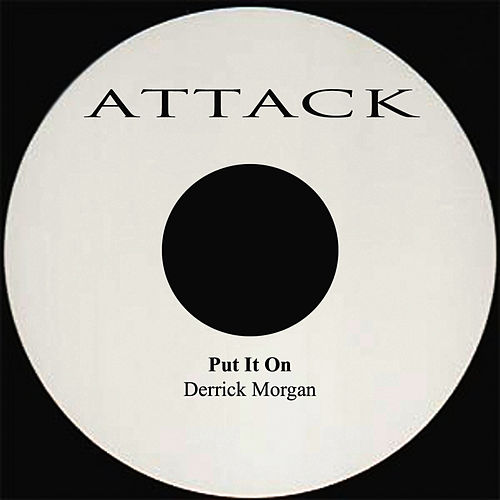 Put It On by Derrick Morgan