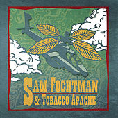 Sam Fochtman & Tobacco Apache by Sam Fochtman