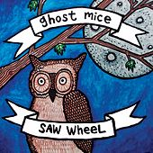 Ghost Mice & Saw Wheel (Split) by Various Artists