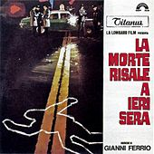 La morte risale a ieri sera (Original Motion Picture Soundtrack) by Gianni Ferrio