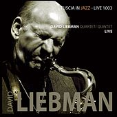 David Liebman Quartet / Quintet Live by David Liebman