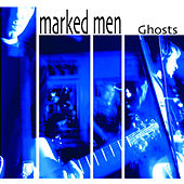 Ghosts by Marked Men